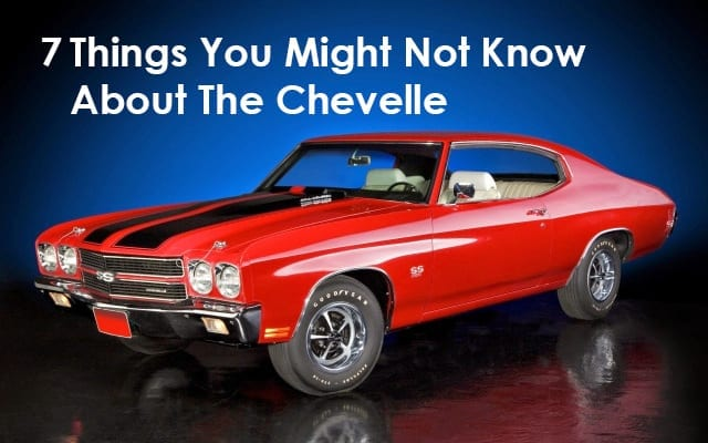 7 Things You Might Not Know About The Chevelle thumb